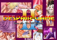 Despair Game II [D-Gate]