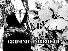 GRIFONIC FOREHEAD W×B Vol.1 [GRIFONIC FOREHEAD]