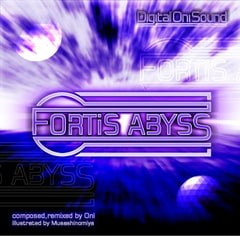 FORTIS ABYSS [DigiTal Oni Sound]