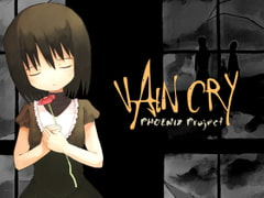VAIN CRY [PHOENIX Project]