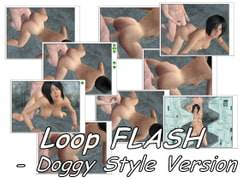 Loop FLASH - Doggy Style Version [EROPO]