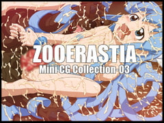 ZOOERASTIA Mini CG Collection-03 [ZOOERASTIA]