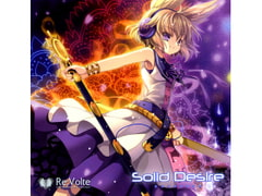 Solid Desire [Re:Volte]