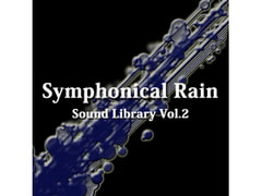 [BGM Material] Symphonical Rain Sound Library Vol.2 [Symphonical Rain]