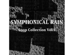 [BGM Material] Symphonical Rain Loop Collection Vol.1 [Symphonical Rain]