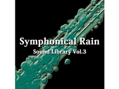 【音楽素材集】Symphonical Rain Sound Library Vol.3 [Symphonical Rain]