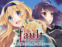 fault - milestone one [ALICE IN DISSONANCE]
