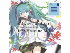 oldwave and rare feat. Ha*sune Miku [Birdtune]