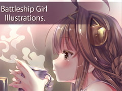 Battleship Girl Illustrations. [[Sunlight St.]]