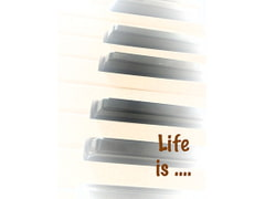 Life is [Music of life]