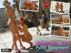 ANASTASIA & EVE: PUBLIC EXXXPOSURE! [LORD-KVENTO presents] [Affect3D]