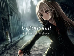 Unfinished [Eternal Melody]