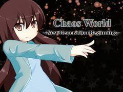 Chaos World ~New Generation Beginning~ [FutureRuler]