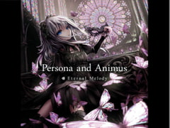 Persona and Animus [Eternal Melody]