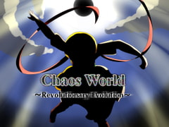 Chaos World ~revolutionary evolution~ [FutureRuler]