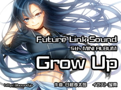 Future Link Sound 5th MINI ALBUM 「Grow Up」 [Future Link Sound]