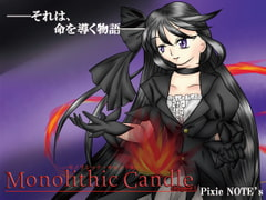 Monolithic Candle Chapter.1 [PixieNOTE's]