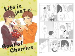 Life is just a Bowl of Cherries [シッチ]