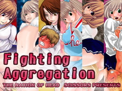 Fighting Aggregation (English) [The Nation of Head Scissors]