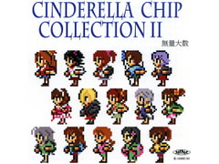 CINDERELLA CHIP COLLECTION II [無量大数]