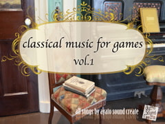 classical music for games vol.1 [ayato sound create]