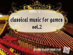classical music for games vol.2 [ayato sound create]