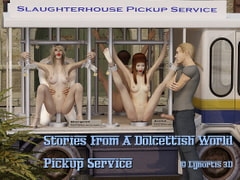 Stories From a Dolcettish World - Pickup Service [Lynortis]