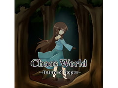ChaosWorld ~future of hopes~ [FutureRuler]