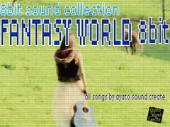 Fantasy World 8bit [ayato sound create]