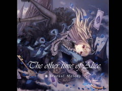 The other time of Alice [Eternal Melody]