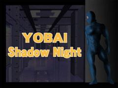 YOBAI Shadow Night