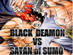 BLACK DEAMON VS SATAN of SUMO [DayBreakOfPhoenix]
