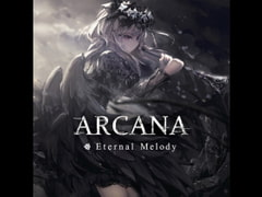 ARCANA [Eternal Melody]