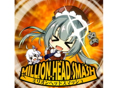 MILLION HEAD SMASH [Empire Ensemble]