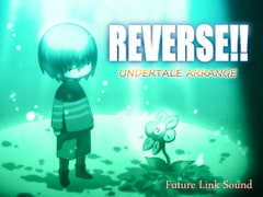 UNDERTALE ARRANGE「REVERSE!!」 [Future Link Sound]