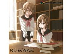Re:WAKE