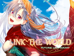 LINK THE WORLD [Future Link Sound]