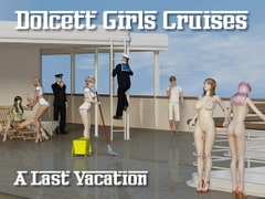 Dolcett Girls Cruises - Last vacation [Lynortis]