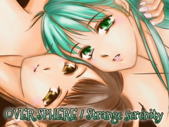 OVER SPHERE / Strange serenity [たなを]