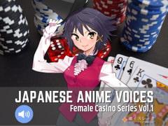 Japanese Anime Voices:Female Casino Series Vol.1