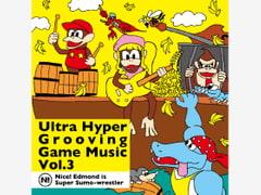 Ultra Hyper Grooving Game Music Vol.3