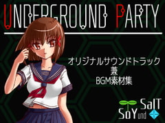 UNDERGROUND PARTY アンダーグラウンド・パーティー オリジナルサウンドトラック兼BGM素材集