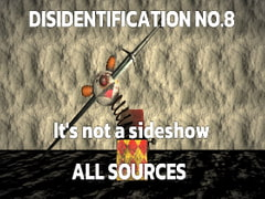 Disidentification_No.8_It's not a sideshow