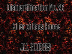 Disidentification_No.26_Killer of Bass House