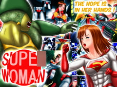 スーパ〇ウーマン ―希望は彼女に託された―