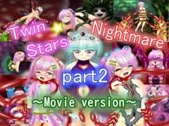 Twin Stars Nightmare Part2(Movie version)